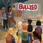 BULLIED by Scott J. Langteau.  With illustrations by Erik Ly.
