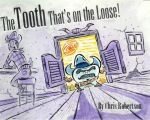 The Tooth That's On The Loose!