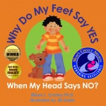 Why do my feet say yes when my head says no?