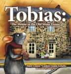 Tobias: The Mouse in the Old Stone House
