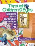 Through Children's Eyes: Exploring the Huntington Museum of Art
