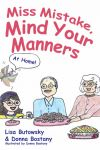 Miss Mistake: Mind Your Manners at Home