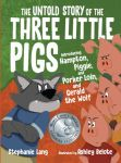 The Untold Story of the Three Little Pigs