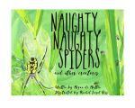 Naughty, Naughty Spiders and Other Creatures