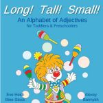 Long! Tall! Small!: An Alphabet of Adjectives for Toddlers & Preschoolers