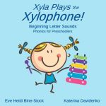 Xyla Plays the Xylophone: Beginning Letter Sounds: Phonics for Preschoolers