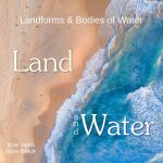 Land and Water: Landforms & Bodies of Water