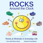 Rocks Around the Clock - Kid's Book about rocks and minerals - by Eve Heidi Bine-Stock
