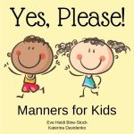 Yes, Please!: Manners for Kids