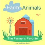 Farm Animals: The Farmer's Favorite
