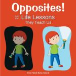 Opposites! And the Life Lessons They Teach Us