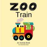 Zoo Train: An Activity Book