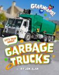 Let's Talk About Garbage Trucks