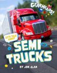 Let's Talk About Semi Trucks