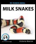My Favorite Animal: Milk Snakes