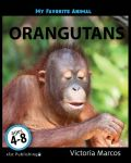 My Favorite Animal: Orangutans