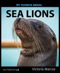 My Favorite Animal: Sea Lions