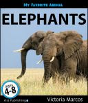 My Favorite Animal: Elephants