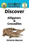 Discover Alligators & Crocodiles