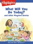 Reading Quest - What Will You Do Today? and Other Playtime Stories