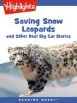 Reading Quest - Saving Snow Leopards and Other Real Big Cat  Stories