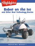 Reading Quest - Robot on the Ice and Other Real Technology Stories