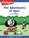 Reading Quest - The Adventures of Spot: Let's Play!