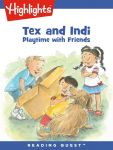 Reading Quest - Tex and Indi: Playtime with Friends