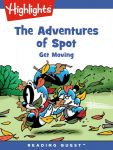 Reading Quest - The Adventures of Spot: Get Moving