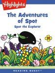 Reading Quest - The Adventures of Spot: Spot the Explorer