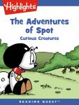 Reading Quest - The Adventures of Spot: Curious Creatures