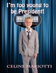 I'm too young to be President