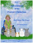 Adventures Of The Forest Chinchas: Don't Kiss The Frogs