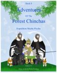 Adventures Of The Forest Chinchas: Expedition Machu Picchu