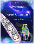 Adventures Of The Forest Chinchas: Lost In Space