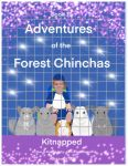 Adventures Of The Forest Chinchas: Kitnapped