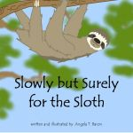 Slowly but Surely for the Sloth