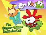 Om Nom - The Super-Noms Save the Cat