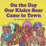 On the Day Our Klaire Bear Came to Town