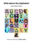 Wild about the Alphabet! (and Other Tales)