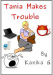 Tania Makes Trouble