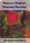 Maurya's Magical Monsoon Morning