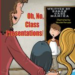 Oh, No, Class Presentations!
