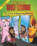 Tia and the A-Maze-Ing Mirrors (Book #11 - Self Image) - Neon Tiki Tribe