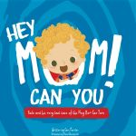 Hey Mom! Can You