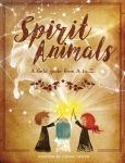 Spirit Animals: A field guide from A to Z