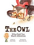 The Owl Who Paid Too Much Attention