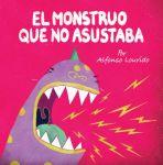 El Monstruo Que No Asustaba