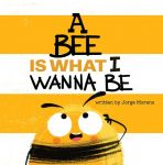 A Bee is What I Wanna Be