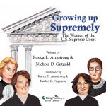 Growing Up Supremely: The Women of the U.S. Supreme Court